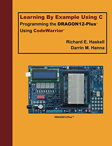 Learning By Example Using C - Programming the DRAGON12-Plus Using CodeWarrior
