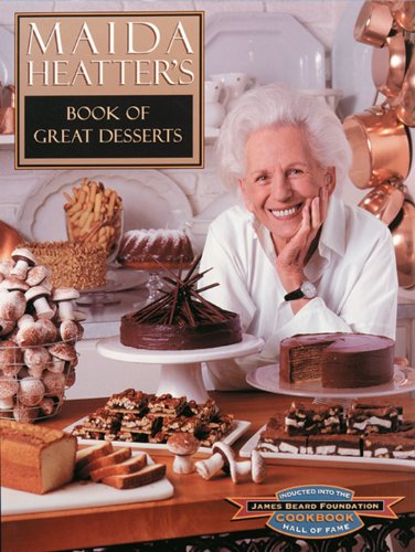 Maida Heatter's Book of Great Desserts by Maida Heatter