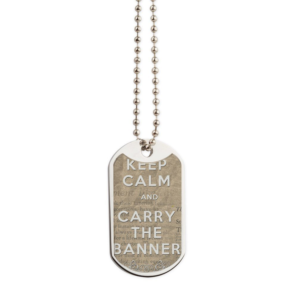 CafePress - Keep Calm And Carry The Banner - Military Style Dog Tag, Stainless Steel with Chain