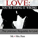 Love: You're Doing It Wrong: The Unknown Requisites for Love |  Mr. and Mrs. Penn