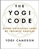 #5: The Yogi Code: Seven Universal Laws of Infinite Success