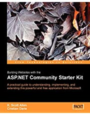 Building Websites with the ASP.NET Community Starter Kit: A comprehensive guide to understanding, implementing, and extending the powerful and freely available application from Microsoft.
