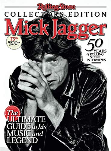 (Rolling Stone Mick Jagger: The Ultimate Guide to His Music and Legend)