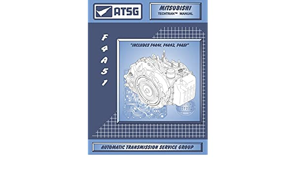 ATSG F4A51 Automatic Transmission Repair Manual (F4A51 ... on