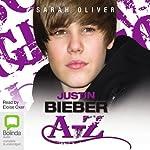 Justin Bieber A-Z   Sarah Oliver