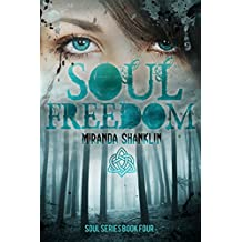 Soul Freedom (Soul Series Book 4)