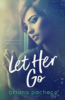 Let Her Go by [Pacheco, Briana]