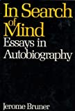 In Search of Mind, Jerome S. Bruner, 0465032206
