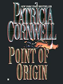 Point of Origin: Scarpetta (Book 9) (The Scarpetta Series) by [Cornwell, Patricia]