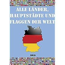 Alle Länder, Hauptstädte und Flaggen der Welt (German Edition)