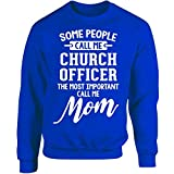 Church Officer Calls Me Mom Mothers Day Gift - Adult Sweatshirt M Royal