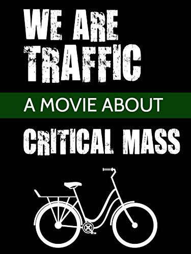 We Are Traffic - A Movie About Critical Mass