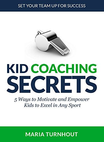 amazon com kid coaching secrets 5 ways to motivate and empower