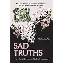 Gay Lies, Sad Truths