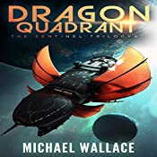 Dragon Quadrant: The Sentinel Trilogy, Book 2 | Michael Wallace