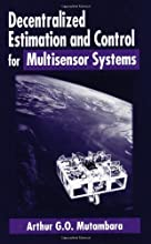 Decentralized Estimation and Control for Multisensor Systems [Hardcover] [1998] (Author) Arthur G.O. Mutambara