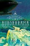 Aurorarama: A Novel (The Mysteries of New Venice)