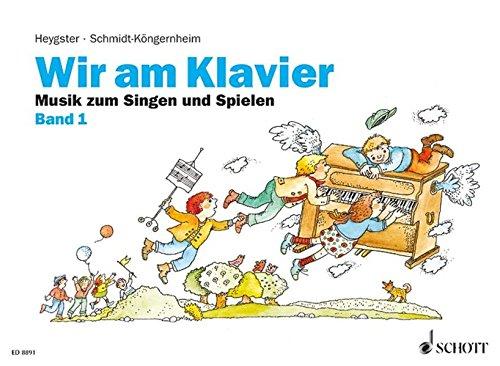 Wir am Klavier: Musik zum Singen und Spielen für den Unterricht in der Gruppe oder einzeln. Band 1. Klavier.