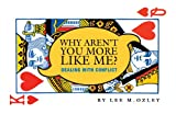 img - for Why Aren't You More Like Me? book / textbook / text book