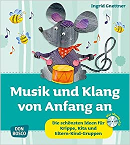 Musik Und Klang Von Anfang An Die Schönsten Ideen Für Krippe Kita