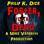Foster, You're Dead | Phillip K. Dick