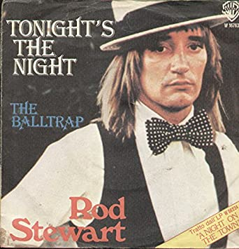 Image result for TONIGHT'S THE NIGHT ROD STEWART SINGLE IMAGES