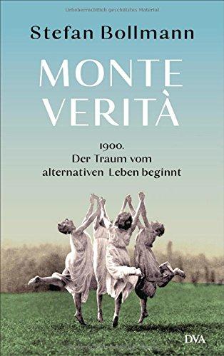 Monte Verità: 1900 – der Traum vom alternativen Leben beginnt