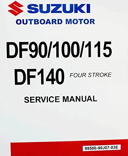 Suzuki Outboard (99500-90J07-03E Genuine OEM Service Manual 4-Stroke 90, 100, 115, 140, hp. 2001 Thru 2009