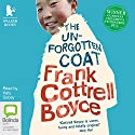 The Unforgotten Coat Audiobook by Frank Cottrell Boyce Narrated by Katy Sobey