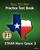 TEXAS TEST PREP Practice Test Book STAAR Math Grade 3: Aligned to the 2011-2012 Texas STAAR Math Test by Test Master Press (2011-06-07)