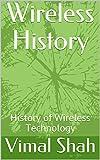 Read Online Wireless History: History of Wireless Technology Kindle Editon