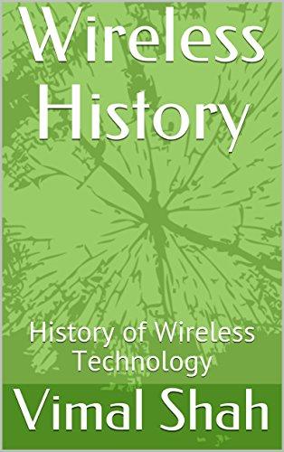 Wireless History: History of Wireless Technology Epub