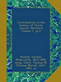 img - for Contributions to the history of Christ church, Hartford Volume 1, pt.2 book / textbook / text book
