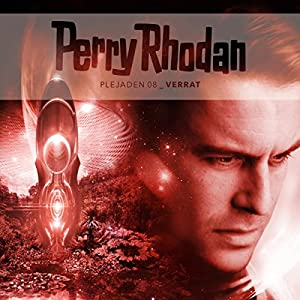 Verrat (Perry Rhodan - Plejaden 8) Hörspiel