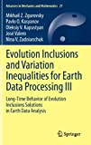 Evolution Inclusions and Variation Inequalities for Earth Data Processing III : Long-Time Behavior of Evolution Inclusions Solutions in Earth Data Analysis, Zgurovsky, Mikhail Z. and Kasyanov, Pavlo O., 3642285112