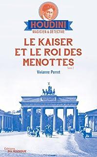 Houdini, magicien & détective 02 : Le Kaiser et le roi des menottes, Perret, Vivianne