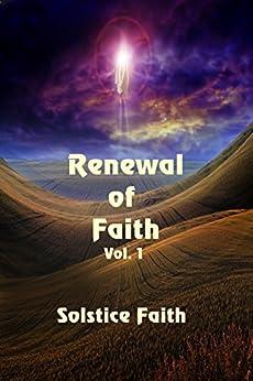 Renewal of Faith,  Vol. 1 by [Erwin, April , Patton, Donna , Sullivan, E. B., Clark, Eden S., Holling, J. E. and Carla, Anderson, Jeannie, Sprayberry, K. C., Hamrick, Leah]
