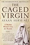 Front cover for the book The Caged Virgin by Ayaan Hirsi Ali