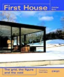 First House: The Grid, the Figure and the Void (Architectural Monographs (Cloth) Book 3)