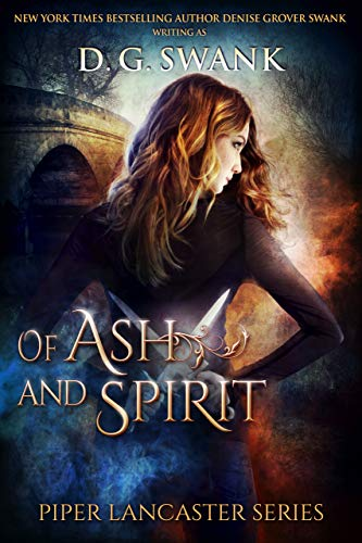 Of Ash and Spirit: Piper Lancaster Series by [Swank, D.G., Grover Swank, Denise]