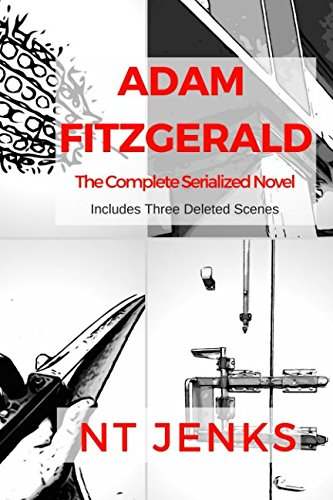 Adam Fitzgerald: The Complete Serialized Novel (Adam Fitzgerald Serial)