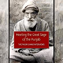 Meeting the Great Sage of the Punjab: The Faqir Chand Interviews Audiobook by David Christopher Lane Narrated by Joseph Tabler