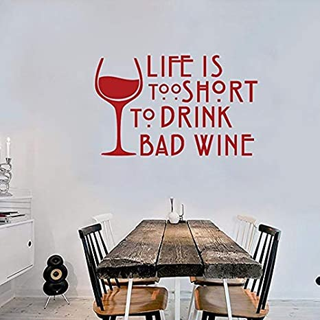 Amazon Com Banytree Vinyl Wall Sticker Decal Wine Wall Decal Quotes Life Is Too Short To Drink Bad Wine Vinyl Wall Stickers Kitchen Window Decor Art Diy 42 26cm Home Kitchen