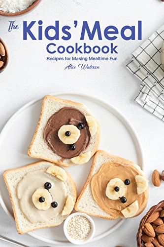 Cheap  The Kids' Meal Cookbook: Recipes for Making Mealtime Fun