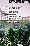 img - for Cities by Design: The Social Life of Urban Form by Fran Tonkiss (6-Dec-2013) Paperback book / textbook / text book
