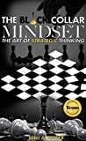 The Black Collar Mindset: The Art of Strategic Thinking