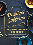 Madhur Jaffrey s Instantly Indian Cookbook: Modern and Classic Recipes for the Instant Pot®