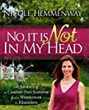No, It Is Not in My Head, Nicole Hemmenway, 1600376991