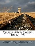 Challenger-Briefe, 1872-1875, Rudolf von Willemoes-Suhm and Rudolf Von Willemoes-Suhm, 1149304421