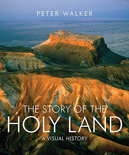 The Story of the Holy Land: A Visual History (Holy Land Pictures)